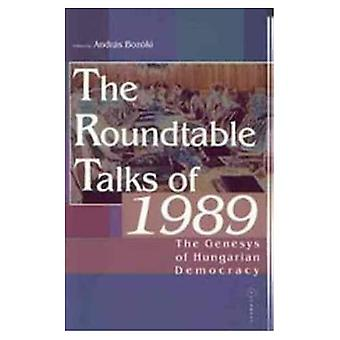 The Roundtable Talks of 1989: The Genesis of Hungarian Democracy