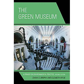 The Green Museum - A Primer on Environmental Practice (Second Edition)