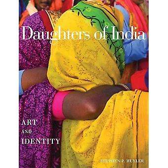 Daughters of India - Art and Identity by Stephen P. Huyler - 978078921