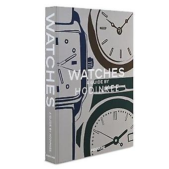 Watches - A Guide by Hodinkee by Ben Clymer - 9781614288657 Book