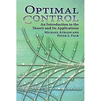 Optimal Control  An Introduction to the Theory and Its Applications by Michael Athans & Peter L Falb
