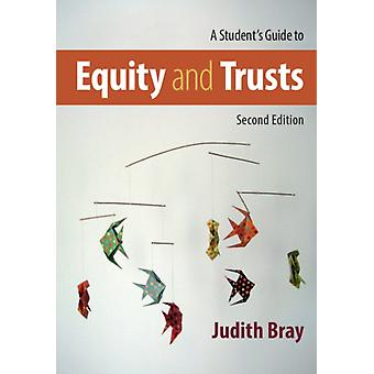 A Students Guide to Equity and Trusts by Bray & Judith University of Buckingham