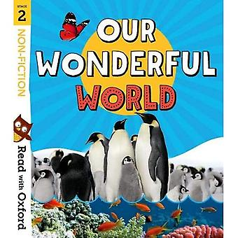 Read with Oxford: Stage 2:� Non-fiction: Our Wonderful World
