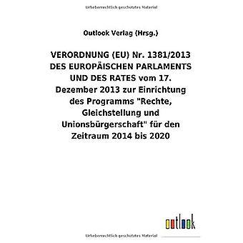 VERORDNUNG (EU) Nr. 1381/2013 DES EUROPA ISCHEN PARLAMENTS UND DES RATES vom 17. Dezember 2013 zur Einrichtung des Programms \