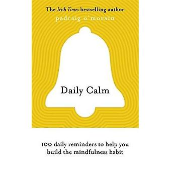 Daily Calm 100 daily reminders to help you build the mindfulness habit