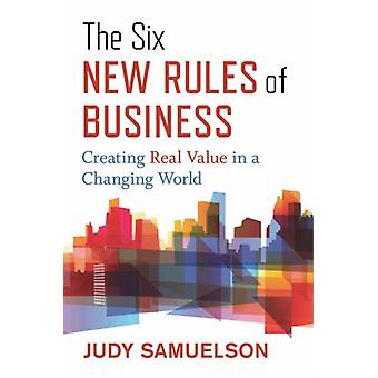 The Six New Rules of Business by Samuelson & Judy