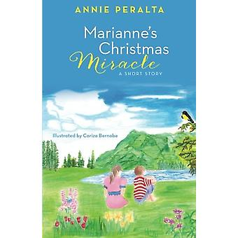 Marianne's Christmas Miracle - A Short Story by Annie Peralta - 978146
