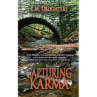 Capturing Karma by K M Daughters - 9781601547217 Book