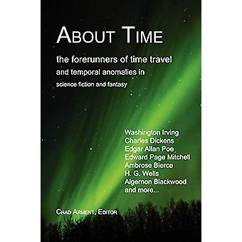 About Time - The Forerunners of Time Travel and Temporal Anomalies in