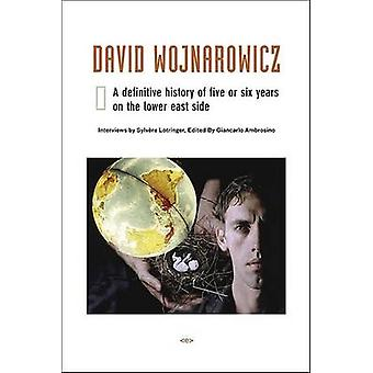 David Wojnarowicz by Edited by Sylvere Lotringer & Edited by Giancarlo Ambrosino & Contributions by Carlo McCormick & Contributions by Julie Hair & Contributions by Mike Bidlo & Contributions by Keiko Bonk & Contributions
