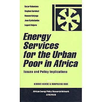 خدمات الطاقة للفقراء في المناطق الحضرية في أفريقيا من قبل تحرير Bereket كيبيدي وتحريرها من قبل Ikhupuleng دوبي