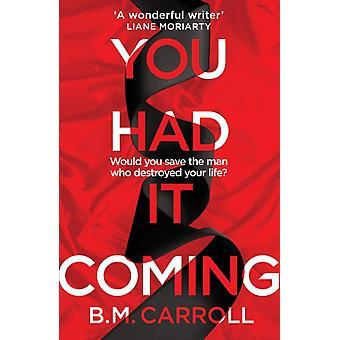 You Had It Coming par B.M. Carroll