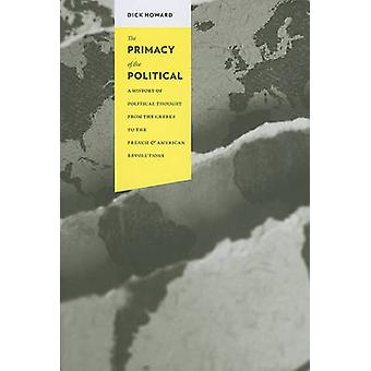 The Primacy of the Political by Dick Howard