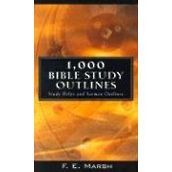 1000 Bible Study Outlines by F.E. Marsh