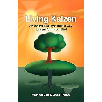Living Kaizen by Michael LimChee Iihann