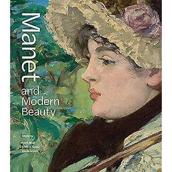 Manet and Modern Beauty  The Artists Last Years by Scott AllanEmily A BeenyGloria Groom