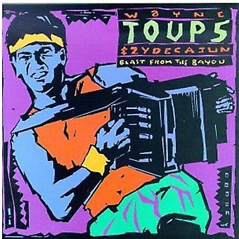 Wayne Toups & Zydecajun - Blast From the Bayou [CD] USA import