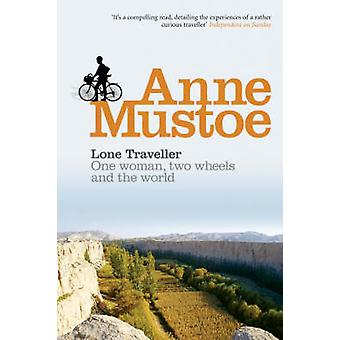 Lone Traveller - One Woman - Two Wheels and the World Book
