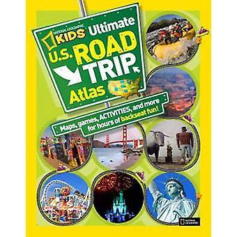 Barn ultimata amerikanska Road Trip Atlas - kartor - spel - aktiviteter- och M