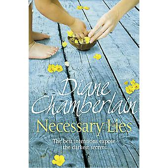Nödvändiga lögner (huvudsaklig marknad Ed.) av Diane Chamberlain - 9781447211259