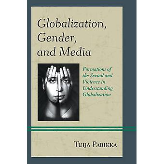 Globalisering - kjønn- og Media - formasjoner av det seksuelle og Viol