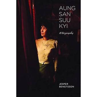 Aung San Suu Kyi - A Biography by Jesper Bengtsson - 9781612341590 Book