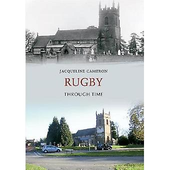 Rugby Through Time by Jacqueline Cameron - 9781848686076 Book