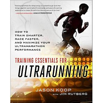 Training Essentials for Ultrarunning - How to Train Smarter - Race Fas