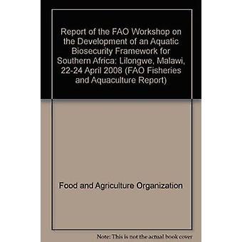 Betänkande av FAO: S Workshop om utveckling av en vattenlevande Biosecuri