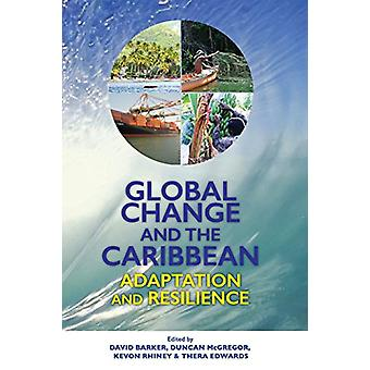 Global Change and the Caribbean - Adaptation and Resilience by David B