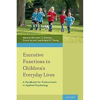 Funções executivas na vida quotidiana das crianças: um manual para profissionais em psicologia aplicada