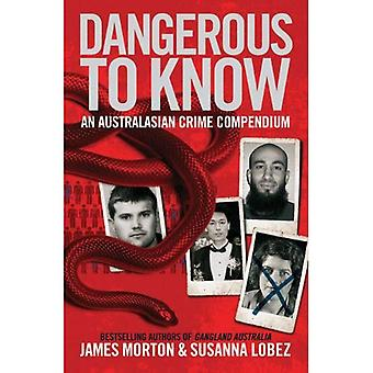 Dangerous to Know: An A-Z of Murder and Mayhem in Australasia