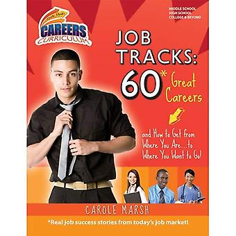 Job Tracks: 60 Great Careers and How to Get from Where You Are...to Where You Want to Go! (Carole Marsh's Career...