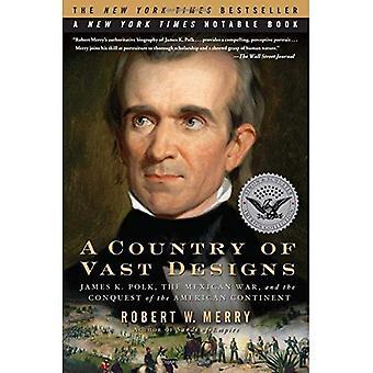 Un país de grandes diseños: Polk, la guerra mexicana y la conquista del continente americano