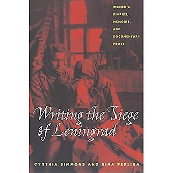 Writing the Siege of Leningrad: Women's Diaries, Memoirs, and Documentary Prose (Pittburgh Series in Russian & East European Studies) (Pitt Series in Russian and East European Studies)
