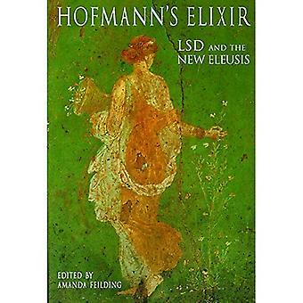 Hofmanns Elixier: LSD und die neue Eleusis