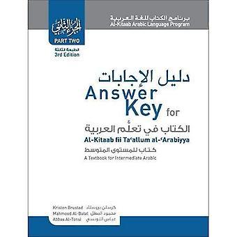 Schlüssel für Al-Kitaab Fii Ta Callum Al-cArabiyya zu beantworten: ein Lehrbuch für fortgeschrittene Arabisch: Teil zwei