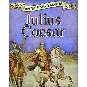 Julius Caesar (Bitte lesen!: British History Makers)