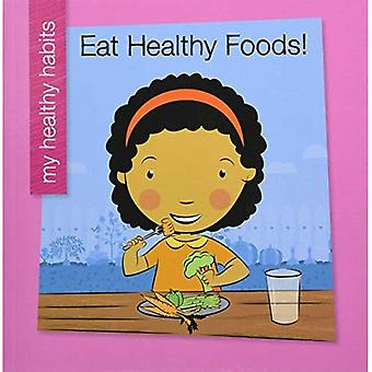 Eat Healthy Foods (My Early Library: My Healthy Habits)