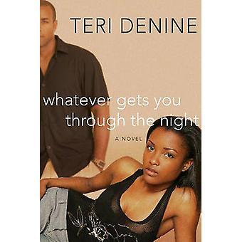 Mikä saa sinut läpi yön luona Denine & Teri