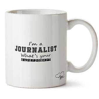 Hippowarehouse I'm A Journalist What's  Your Superpower? Printed Mug Cup Ceramic 10oz