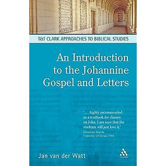 En introduksjon til Johannine evangeliet og bokstavene Van Der Watt & Jan