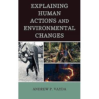 Explaining Human Actions and Environmental Changes by Vayda & Andrew Peter