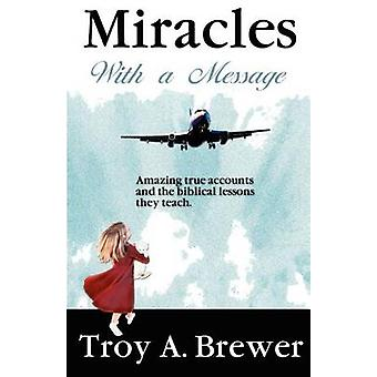 Miracles With A Message by Brewer & Troy