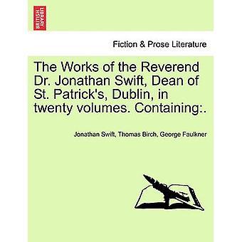Las obras del Reverendo Dr. Jonathan Swift Decano de St. Patricks Dublín en veinte volúmenes. Que contiene. por Swift y Jonathan