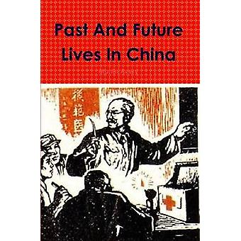Past and Future Lives in China by Avery & Martin