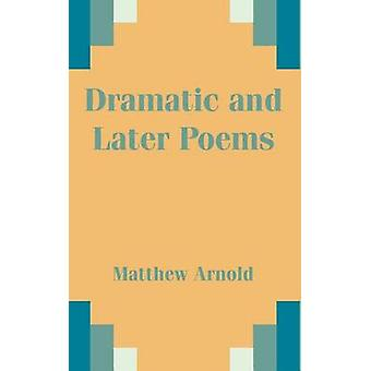 Dramatic and Later Poems by Arnold & Matthew