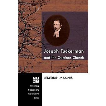Joseph Tuckerman and the Outdoor Church by Mannis & Jedediah