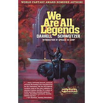 Wij zijn alle legendes door Schweitzer & Darrell