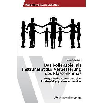 Als Das Rollenspiel zur Verbesserung des Klassenklimas por Seltenheim Mario do instrumento